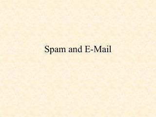 Spam and E-Mail