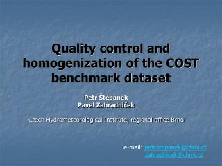 Quality control and homogenization of the COST benchmark dataset