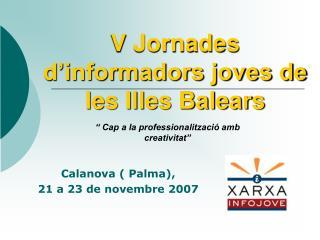 V Jornades d informadors joves de les Illes Balears