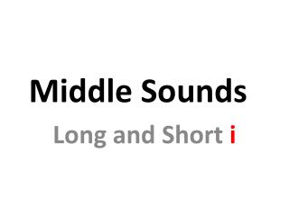Middle Sounds
