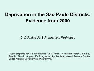 Deprivation in the São Paulo Districts: Evidence from 2000 C. D'Ambrosio & R. Imanishi Rodrigues