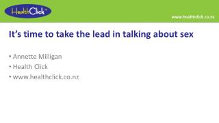 It's time to take the  lead  in talking about sex Annette Milligan  Health Click