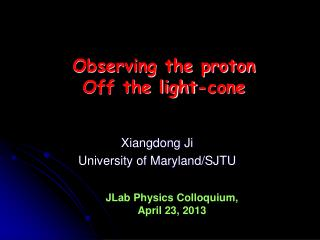 Xiangdong Ji University of Maryland/SJTU