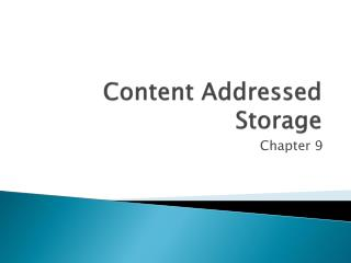 Content Addressed Storage