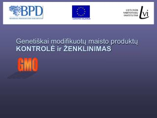 Genetiškai modifikuotų maisto produktų     KONTROLĖ ir ŽENKLINIMAS
