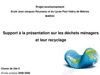Projet environnement  Ecole Jean-Jacques Rousseau et du Lyc e Paul Val ry de Mekn s MAROC