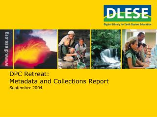 DPC Retreat: Metadata and Collections Report