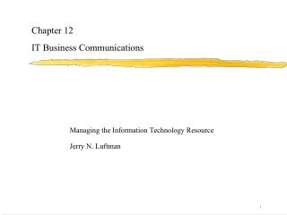 Chapter 12 IT Business Communications