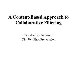A Content-Based Approach to Collaborative Filtering