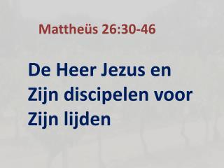 Mattheüs 26:30-46