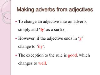 Making adverbs from adjectives