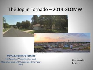 The Joplin Tornado � 2014 GLOMW