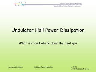 Undulator Hall Power Dissipation