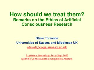 How should we treat them?  Remarks on the Ethics of Artificial Consciousness Research