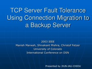 TCP Server Fault Tolerance Using Connection Migration to a Backup Server