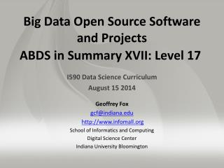 Big Data Open Source Software  and Projects ABDS in Summary XVII: Level 17