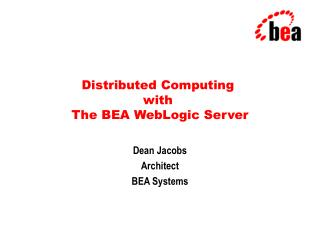 Distributed Computing  with  The BEA WebLogic Server