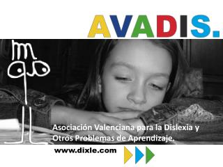 Asociaci n Valenciana para la Dislexia y Otros Problemas de Aprendizaje.