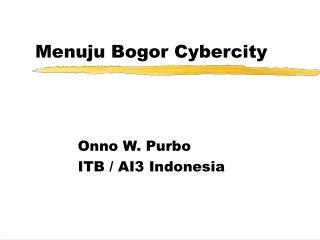 Menuju Bogor Cybercity