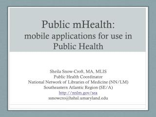 Public  mHealth :  mobile  a pplications  for  use  in Public Health