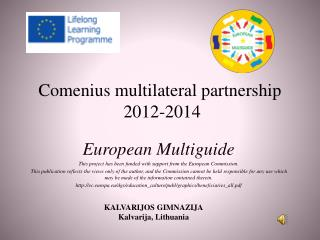 Comenius multilateral partnership   2012-2014