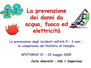 La prevenzione dei danni da acqua, fuoco ed elettricità