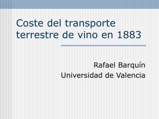 Coste del transporte terrestre de vino en 1883