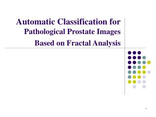 Automatic Classification for Pathological Prostate Images Based on Fractal Analysis