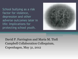David P. Farrington and Maria M. Ttofi Campbell Collaboration Colloquium,