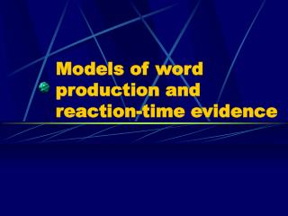 Models of word production and reaction-time evidence