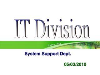 System Support Dept.                                         05/03/2010