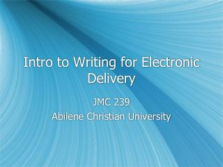 Intro to Writing for Electronic Delivery
