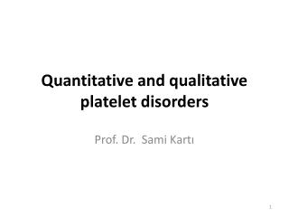 Quantitative and qualitative platelet disorders