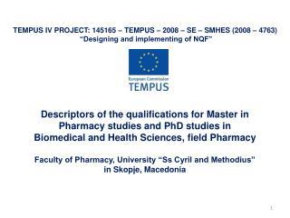 TEMPUS IV PROJECT: 145165 – TEMPUS – 2008 – SE – SMHES (2008 – 4763)