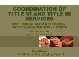 COORDINATION OF  TITLE VI AND TITLE III SERVICES