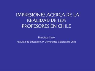 IMPRESIONES ACERCA DE LA REALIDAD DE LOS PROFESORES EN CHILE