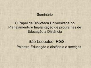 São Leopoldo, RGS Palestra Educação a distância e serviços