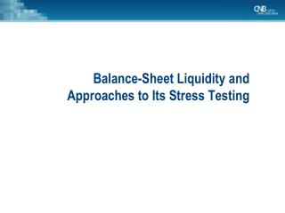 Balance-Sheet Liquidity and Approach es  to Its Stress Testing