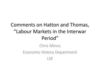 "Comments on Hatton and Thomas, ""Labour Markets in the Interwar Period"""