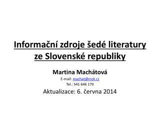 Informační zdroje šedé literatury ze Slovenské republiky
