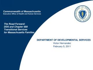 The Road Forward:  DDS and Chapter 688 Transitional Services for Massachusetts Families