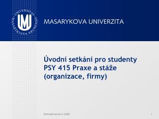 Úvodní setkání pro studenty PSY 415 Praxe a stáže (organizace, firmy)