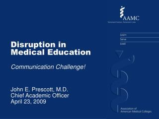 John E. Prescott, M.D.  Chief Academic Officer  April 23, 2009