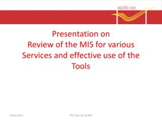 Presentation on  Review of the MIS for various Services and effective use of the Tools