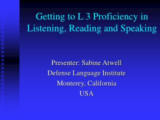 Getting to L 3 Proficiency in Listening, Reading and Speaking
