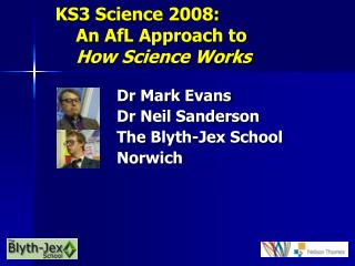 KS3 Science 2008:      An AfL Approach to  How Science Works