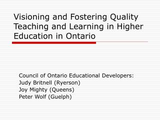 Visioning and Fostering Quality Teaching and Learning in Higher Education in Ontario