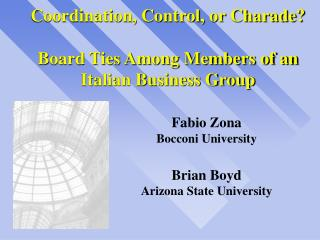 Coordination, Control, or Charade? Board Ties Among Members of an Italian Business Group
