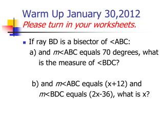 Warm Up January 30,2012 Please turn in your worksheets.