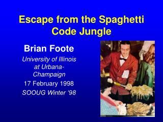 Escape from the Spaghetti Code Jungle